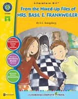 From the Mixed Up Files of Mrs  Basil E  Frankweiler   Literature Kit Gr  5 6 PDF