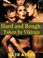 Hard and Rough: Taken by the Vikings