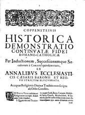 F. Joannis Andreae Coppensteinii ... ad Epitome R.ss P. Bellarmini Card. supplementum: Continens Fidei Catholicae Successionem & propagationem Ecclesiae, per inductionem Hystoricam ad Hoc Nostra Tempora. 1