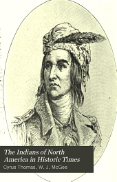 The Indians of North America in Historic Times: Volume 2