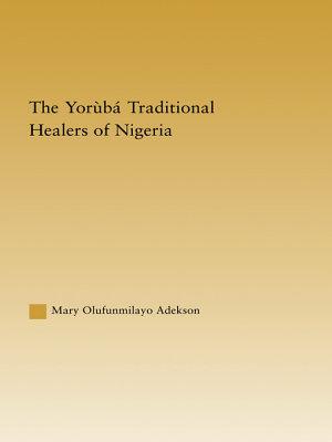 The Yor  b   Traditional Healers of Nigeria PDF