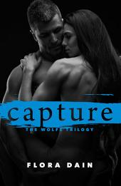 Capture (Wolfe Trilogy, Book 3)