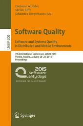 Software Quality. Software and Systems Quality in Distributed and Mobile Environments: 7th International Conference, SWQD 2015, Vienna, Austria, January 20-23, 2015, Proceedings