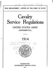 Cavalry Service Regulations, United States Army (experimental) 1914