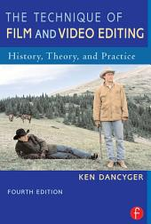 The Technique of Film and Video Editing: History, Theory, and Practice, Edition 4
