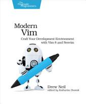 Modern Vim: Craft Your Development Environment with Vim 8 and Neovim