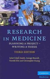 Research in Medicine: Planning a Project – Writing a Thesis, Edition 3