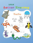 Lots Of Letter Tracing Practice Book PDF