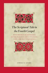 The Scriptural Tale in the Fourth Gospel PDF