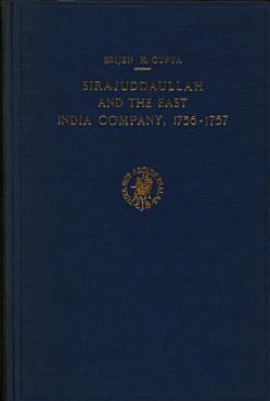 Sirajuddaullah and the East India Company  1756 1757 PDF