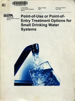 Point-of-use Or Point-of-entry Treatment Options for Small Drinking Water Systems