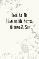 Look At Me Handling My Sisters Wedding   Shit Book