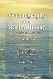 Oceanography and Marine Biology: An Annual Review, Volume 43