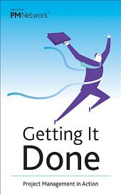 Getting It Done: Project Management in Action