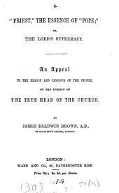 'Priest' the essence of 'pope'; or The Lord's supremacy: Volume 13