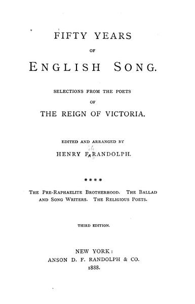 Download Fifty Years of English Song  The pre Raphaelite brotherhood  The ballad and song writers  The religious poets Book