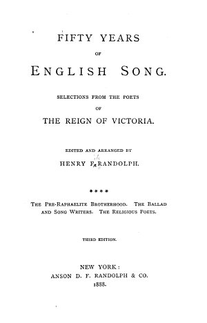 Fifty Years of English Song  The pre Raphaelite brotherhood  The ballad and song writers  The religious poets