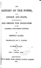 The history of the popes: their church and state, and especially of their conflicts with Protestantism in the sixteenth & seventeenth centuries, Volume 2