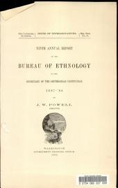 Ninth Annual Report of the Bureau of Ethnology to the Secretary of the Smithsonian Institution, 1887-'88