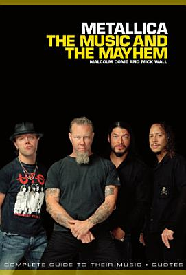 Metallica  The Music And The Mayhem