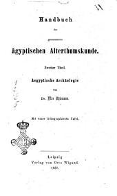 Handbuch der gesammten ägyptischen Alterthumskunde von Dr. Max Uhlemann: Aegyptische Archäologie, Band 2