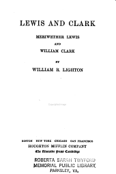Lewis and Clark: Meriwether Lewis and William Clark