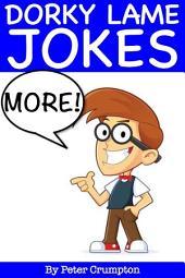 More Dorky Lame Jokes