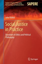 Social Justice in Practice: Questions in Ethics and Political Philosophy