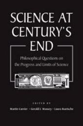 Science at Century's End: Philosophical Questions on the Progress and Limits of Science