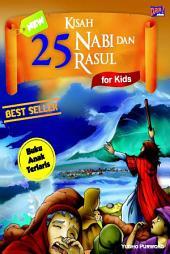Kisah 25 Nabi dan Rasul: For Kids