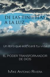 De las tinieblas a la luz: Un libro que edificará tu vida