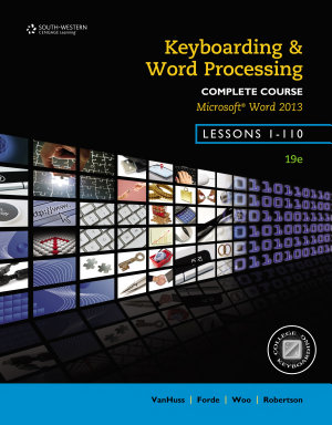 Keyboarding and Word Processing  Complete Course  Lessons 1 110  Microsoft Word 2013  College Keyboarding PDF