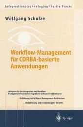 Workflow-Management für COBRA-basierte Anwendungen: Systematischer Architekturentwurf eines OMG-konformen Workflow-Management-Dienstes