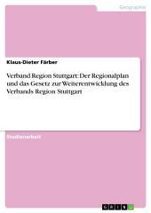 Verband Region Stuttgart: Der Regionalplan und das Gesetz zur Weiterentwicklung des Verbands Region Stuttgart