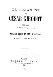 Le testament de César Girodot: comédie en trois actes, en prose