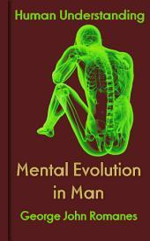 Mental Evolution in Man: Human Understanding