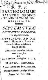 R. P. F. Bartholomaei Saluthii ... Septem tubae excitantes peccatorem ad poenitentiam