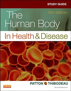 Study Guide for The Human Body in Health   Disease   E Book PDF