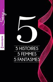 5 histoires - 5 femmes - 5 fantasmes