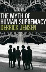 The Myth Of Human Supremacy Book PDF