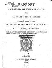 Rapport ou conseil supérieur de santé sur la maladie pestilentielle désignée sous le nom de choléra-morbus de l'Inde et de Syrie