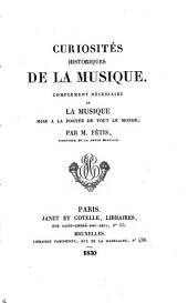Curiosités historiques de la musique: complément nécessaire de La musique mise a la portée de tout le monde