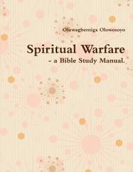 Spiritual Warfare A Bible Study Manual  Book PDF