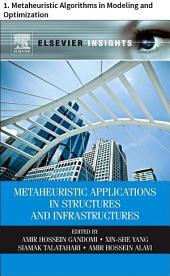 Metaheuristic Applications in Structures and Infrastructures: 1. Metaheuristic Algorithms in Modeling and Optimization