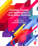 Stability  Control and Application of Time delay Systems