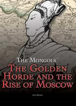 The Golden Horde and the Rise of Moscow