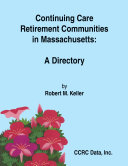 Continuing Care Retirement Communities in Massachusetts: A Directory