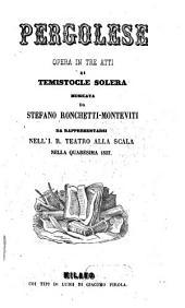 Pergolese: opera in tre atti : da rappresentarsi nell' I. R. Teatro alla Scala nella quaresima 1857