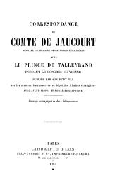 Correspondance du comte de Jaucourt, ministre intérimaire des affaires étrangères: avec le prince de Talleyrand pendant le Congrès de Vienne