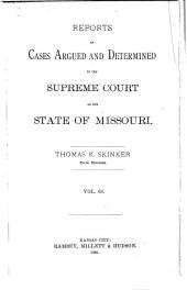 Reports of Cases Argued and Determined in the Supreme Court of the State of Missouri: Volume 69